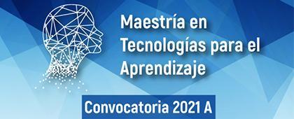 Convocatoria de ingreso 2021A a la Maestría en Tecnologías para el Aprendizaje del Centro Universitario del Sur