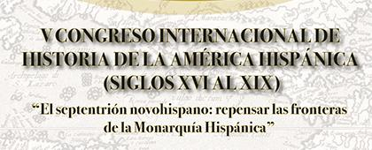 Convocatoria para participar en el V Congreso Internacional de Historia de la América Hispánica (siglos XVI al XIX)