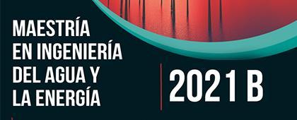 Maestría en Ingeniería del Agua y la Energía 2021B
