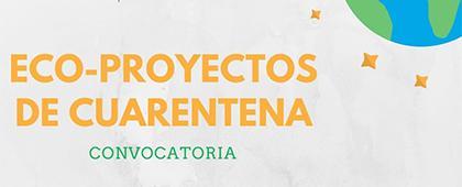 Convocatoria: Eco-proyectos de cuarentena.