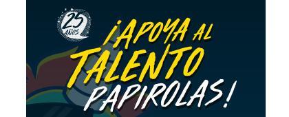¡Apoya al talento Papirolas!