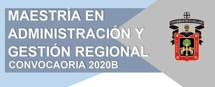 Maestría en Administración y Gestión Regional, convocatoria 2020B.