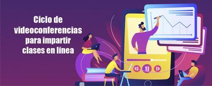 Ciclo de conferencias para impartir clases en línea