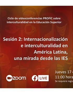 Videoconferencia: Internacionalización e interculturalidad en América Latina, una mirada desde las IES