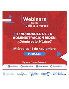 Webinar: Prioridades de la Administración Biden ¿Dónde está México?