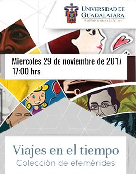 Cartel de presentación del libro: Viajes en el tiempo, Colección de efemérides; evento a realizarse el 29 de noviembre a las 17:00 horas en el salón A, del Área Internacional de Expo Guadalajara.