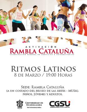Cartel informativo sobre el Jueves de activación de Rambla Cataluña: Ritmos latinos, el día  8 de marzo, a las 19:00 h. , en la Rambla Cataluña Andador Constancio Hernánde Alvirde a un costado del MUSA